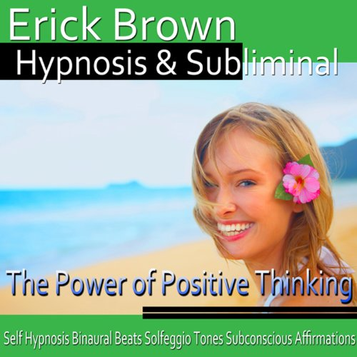 The Power of Positive Thinking Hypnosis audiobook cover art