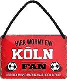 Blechschilder Hier wohnt EIN Köln Fan/Offizieller Köln