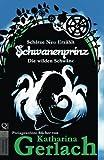 Schwanenprinz: Die wilden Schwäne (Schätze Neu Erzählt) (Volume 7) (German Edition)