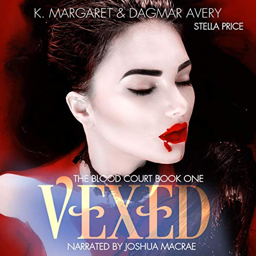 Vexed: The Blood Court, Book 1