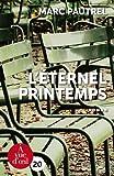 L'éternel printemps - A Vue d'Oeil - 09/01/2020
