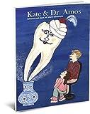 Kate & Dr. Amos - Eine Zahnarztgeschichte