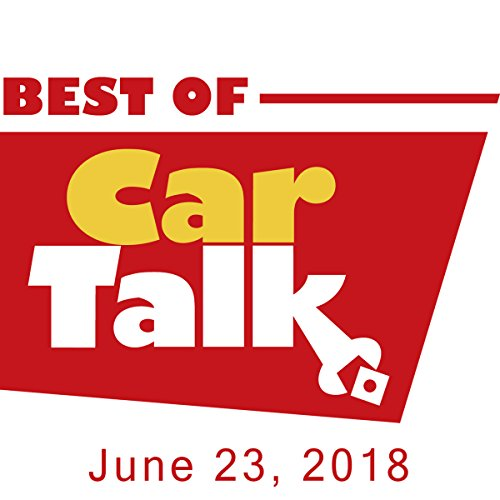 The Best of Car Talk, Male Moron Syndrome, June 23, 2018 audiobook cover art