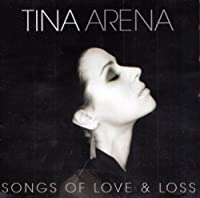 Songs of Love & Loss by Tina Arena (2007-12-25)