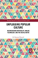 """Unplugging Popular Culture: Reconsidering Analog Technology, Materiality, and the """"Digital Native"""""""