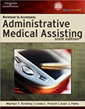 M. T. Fordney's L.L. French's J. J. Follis's Workbook to Accompany 6th (Sixth) edition(Workbook to Accompany Administrative Medical Assisting [Paperback])(2007)