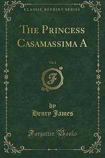 The Princess Casamassima A, Vol. 2 (Classic Reprint)