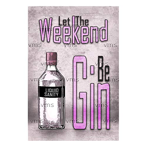 Vintage Metal Sign WEEKEND BE GIN 8X12 inch Home Decor Inside Outside Bar Kitchen Pub Decorative Plaques