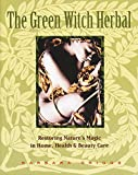 The Green Witch Herbal: Restorin...