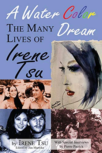A Water Color Dream: The Many Lives of Irene Tsu