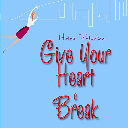 Give Your Heart a Break audiobook cover art