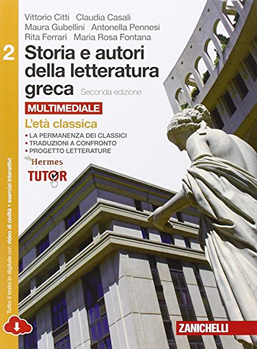 Storia e autori della letteratura greca. Per le Scuole superiori. Con e-book. Con espansione online: 2