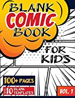 Blank Comic Book for Kids (Ages 4-8, 8-12): (Over 100 Pages) Draw Your Own Comics with a Variety of Blank Templates!