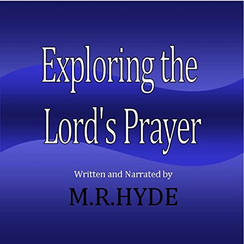 Exploring the Lord's Prayer audiobook cover art