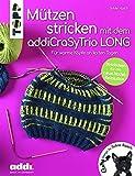 Mützen stricken mit dem addiCraSyTrio LONG (kreativ.kompakt.): Für warme Köpfe an kalten Tagen....
