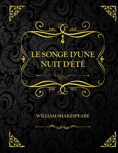 Le Songe d'une nuit d'été: Edition Collector - William Shakespeare