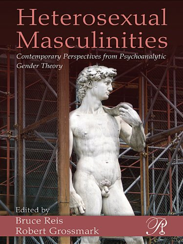 Heterosexual Masculinities: Contemporary Perspectives from Psychoanalytic Gender Theory (Psychoanalysis in a New Key Book Series 11) (English Edition)