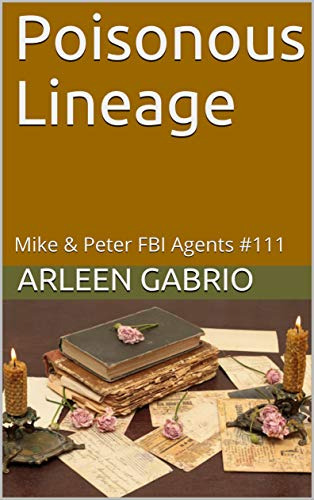 Poisonous Lineage: Mike & Peter FBI Agents #111 (A Fun Cozy Mystery)