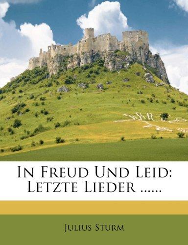 In Freud Und Leid: Letzte Lieder ......
