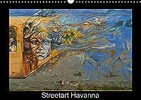 Streetart Havanna (Wandkalender 2022 DIN A3 quer): Graffitis in Havanna ... der Vergaenglichkeit preisgegeben (Monatskalender, 14 Seiten )