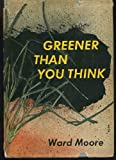 Greener Than You Think (Classics of Modern Science Fiction, Vol. 10)