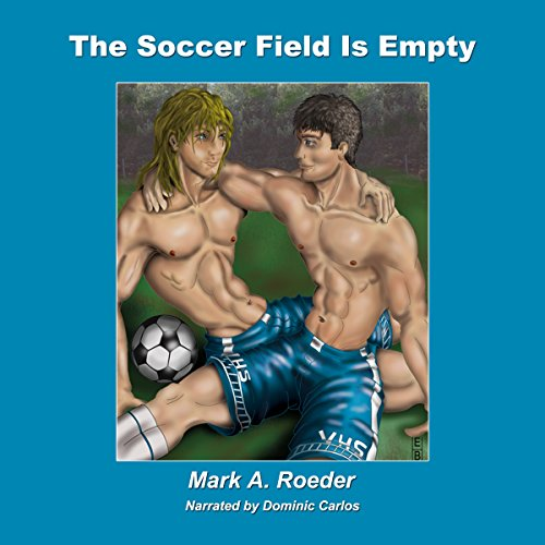 The Soccer Field Is Empty Audiobook By Mark Roeder cover art