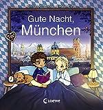 Gute Nacht, München: Zum Einschlafen ab 18 Monate - Bilderbuch, Pappbilderbuch, Erinnerungsbuch, Geschenkbuch, Reisegeschenke (Gute Nacht, Lieblingsstadt)