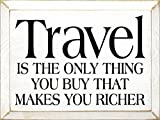 Sawdust City Wooden Sign - Travel is The only Thing You Buy That Makes You Richer (Cottage White)