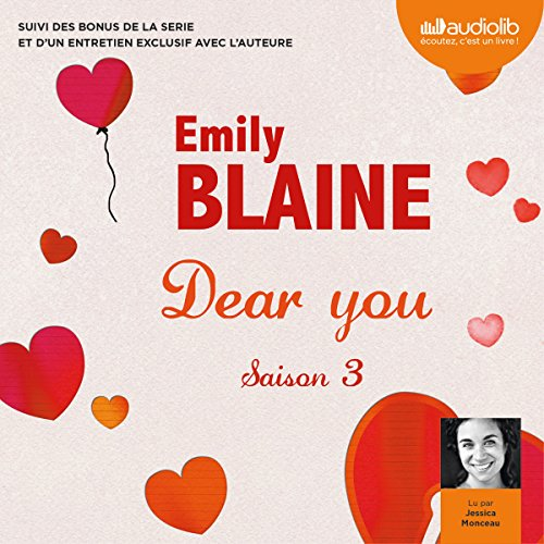 Dear you : Saison 3 suivi des bonus de la série et d'un entretien exclusif avec l'auteure audiobook cover art