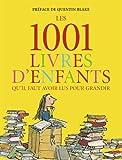 Les 1001 livres d'enfants qu'il faut avoir lus pour grandir - Flammarion - 22/09/2010