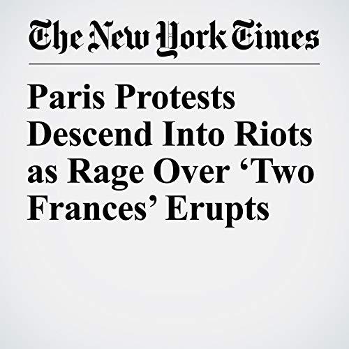 """Paris Protests Descend Into Riots as Rage Over 'Two Frances' Erupts "" audiobook cover art"