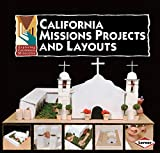 California Missions Projects and Layouts (Exploring California Missions)