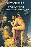 Dictionnaire de la psychanalyse - Nouvelle édition