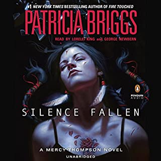 Silence Fallen     A Mercy Thompson Novel, Book 10              Written by:                                                                                                                                 Patricia Briggs                               Narrated by:                                                                                                                                 Lorelei King,                                                                                        George Newbern                      Length: 11 hrs and 13 mins     36 ratings     Overall 4.9