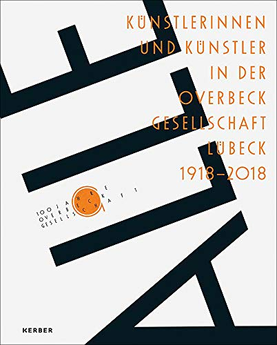 ALLE: Künstlerinnen und Künstler in der Overbeck-Gesellschaft Lübeck 1918-2018