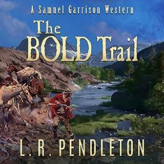 The Bold Trail: A Samuel Garrison Western                   Auteur(s):                                                                                                                                 L. R. Pendleton                               Narrateur(s):                                                                                                                                 Patrick J. Hinchliffe                      Durée: 3 h et 20 min     Pas de évaluations     Au global 0,0