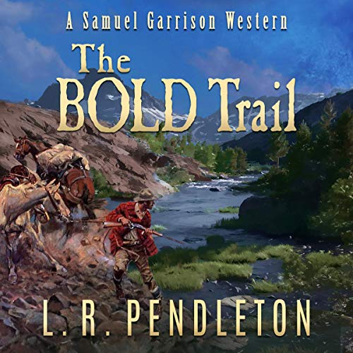 The Bold Trail: A Samuel Garrison Western cover art