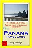 Panama, Central America Travel Guide - Sightseeing, Hotel, Restaurant & Shopping Highlights (Illustrated) (English Edition)