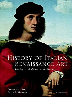 History of Italian Renaissance Art (Paper cover) (7th Edition) by Hartt, Frederick Published by Pearson 7th (seventh) edition (2010) Paperback
