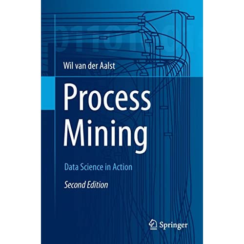 Process Mining: Data Science in Action (English Edition)