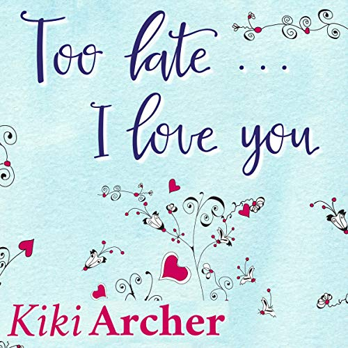 Too Late...I Love You audiobook cover art