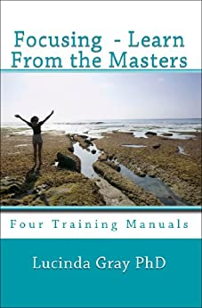 Focusing - Learn From the Masters by [Lucinda Gray]