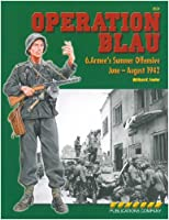Operation Blau: 6.Armee'S Summer Offensive June-August 1942