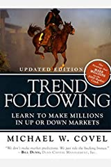 Trend Following (Updated Edition): Learn to Make Millions in Up or Down Markets Paperback