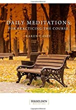 Daily Meditations for Practicing the Course (Hazelden Meditations)