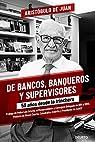 De bancos, banqueros y supervisores: 50 años desde la trinchera par Juan