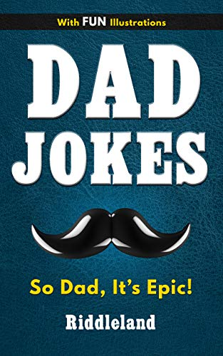 Dad Jokes: So Dad, It's Epic: Dad Jokes for Dad, Kids and the Entire Family - Gift for Dads