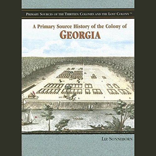 A Primary Source History of the Colony of Georgia audiobook cover art