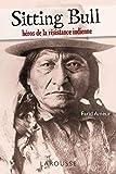 Sitting Bull - Héros de la résistance indienne - Larousse - 22/09/2010