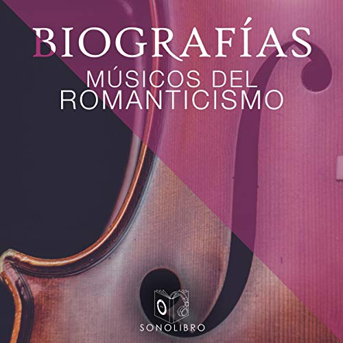 Biografías - Músicos del romanticismo [Biographies - Musicians of Romanticism] cover art
